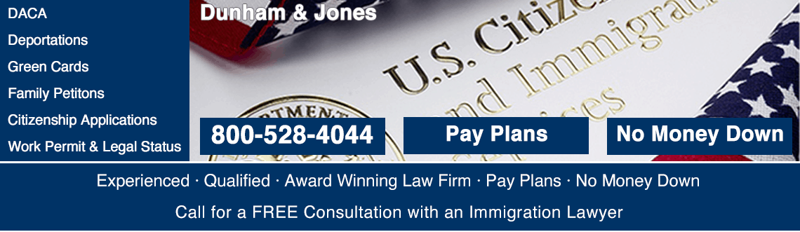 Immigration Lawyers Free Consultation Dunham & Jones